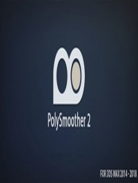 PolySmoother v2.1.0 for 3ds Max 2014 - 2018