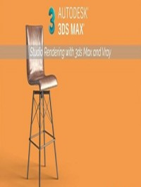 3D Studio Rendering with 3ds Max + Vray : The Quickest Way
